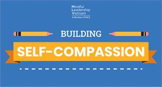 Mindful Leadership Program - SELF-COMPASSION WILL MAKE YOU A BETTER LEADER